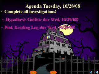 Agenda Tuesday, 10/28/08
