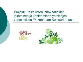 Paikallisten innovaatioiden jakaminen ja kehittäminen yhteisöjen verkostoissa