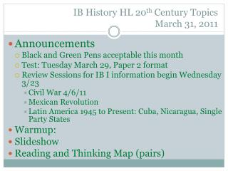 IB History HL 20 th  Century Topics March  31,  2011