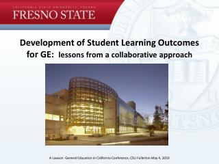 Development of Student Learning Outcomes for GE:  lessons from a collaborative approach