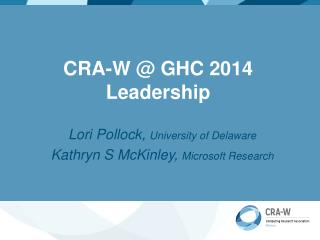 CRA-W @ GHC 2014 Leadership