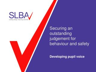 Securing an outstanding judgement for behaviour and safety