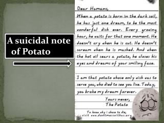A suicidal note    of Potato