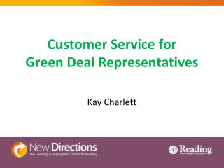 Customer Service for  Green Deal Representatives