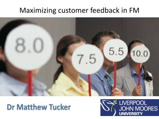 Maximizing customer feedback in FM