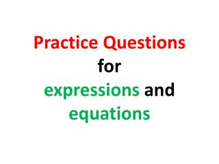 Practice Questions for  expressions  and  equations