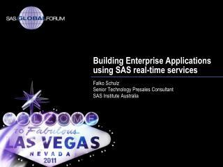 Building Enterprise Applications using SAS real-time services