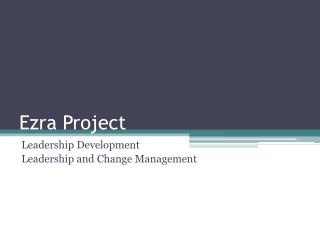 Ezra Project