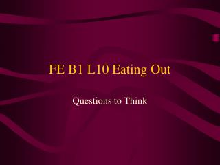 FE B1 L10 Eating Out