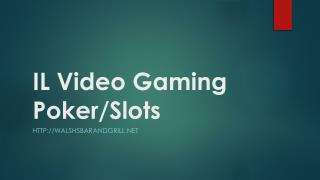 IL Video Gaming Poker/Slots