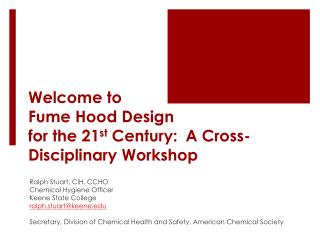 Welcome to  Fume  Hood Design  for  the 21 st  Century: