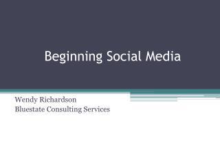 Beginning Social Media