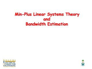 Min-Plus Linear Systems Theory and Bandwidth Estimation