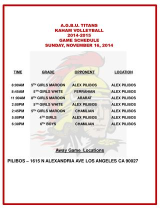 A.G.B.U. TITANS KAHAM VOLLEYBALL 2014-2015 GAME  SCHEDULE SUNDAY, NOVEMBER 16, 2014