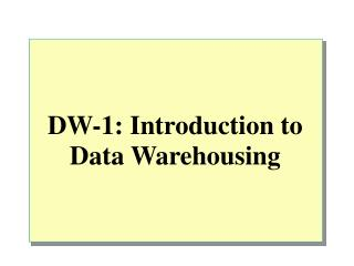 DW-1: Introduction to Data Warehousing