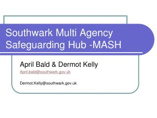 Southwark Multi Agency Safeguarding Hub -MASH