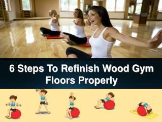 6 Steps To Refinish Wood Gym Floors Properly