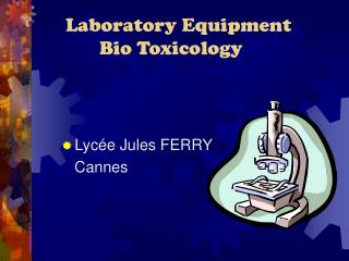 Laboratory Equipment              Bio Toxicology