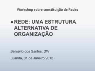 Workshop sobre constituição de Redes