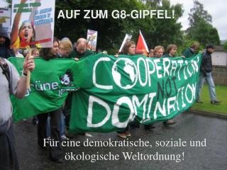 AUF ZUM G8-GIPFEL!