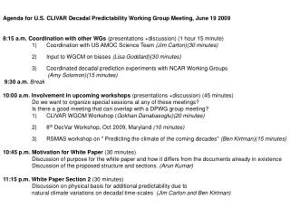 Agenda for U.S. CLIVAR Decadal Predictability Working Group Meeting, June 19 2009