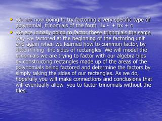Factoring Trinomials 1x  2  + bx + c