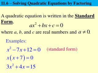 11.6 – Solving Quadratic Equations by Factoring