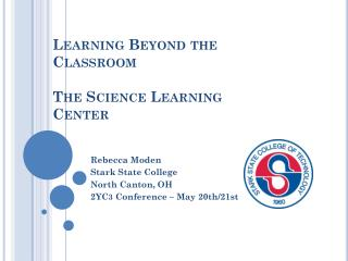 Learning Beyond the Classroom The Science Learning Center