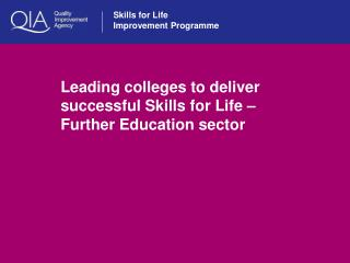 Leading colleges to deliver successful Skills for Life �  Further Education sector