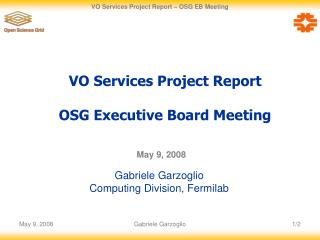 VO Services Project Report OSG Executive Board Meeting