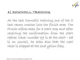 4 ) Downhill Training