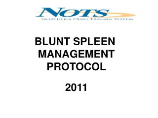 A. NOTS Blunt Spleen Management Protocol B. All adult patients with an identified blunt spleen injury  14 years of age C