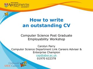 How to write an outstanding CV Computer Science Post Graduate Employability Workshop Carolyn Parry