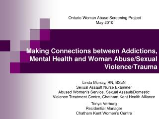 Making Connections between Addictions, Mental Health and Woman Abuse/Sexual Violence/Trauma