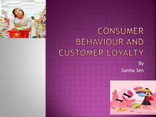 Consumer behaviour and customer loyalty
