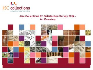 Jisc Collections FE Satisfaction Survey 2014 -  An Overview
