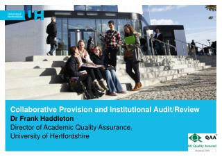 Collaborative Provision and Institutional Audit/Review Dr Frank Haddleton