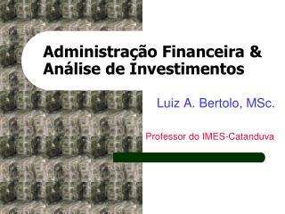 Administração Financeira & Análise de Investimentos