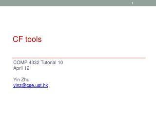 COMP 4332 Tutorial 10 April 12 Yin Zhu yinz@cset.hk