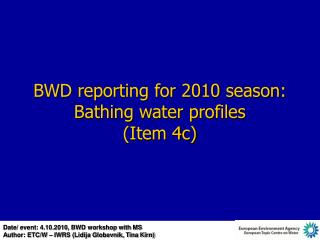 BWD reporting for 2010 season:   Bathing water profiles (Item 4c)