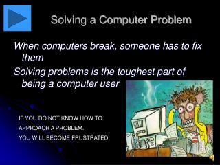 Solving a Computer Problem