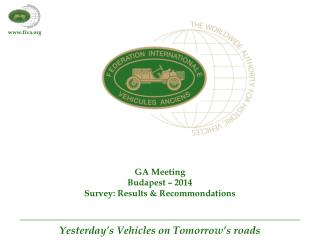 GA Meeting  Budapest – 2014 Survey: Results & Recommondations