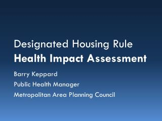 Designated Housing Rule  Health Impact Assessment