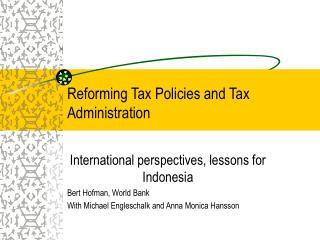 Reforming Tax Policies and Tax Administration
