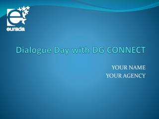 Dialogue Day  with  DG CONNECT