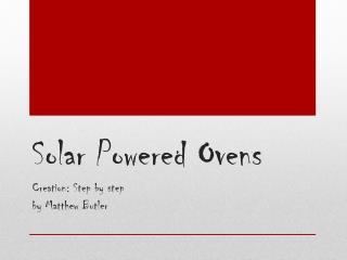 Solar Powered Ovens