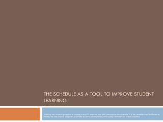 THE SCHEDULE AS A TOOL TO IMPROVE STUDENT LEARNING