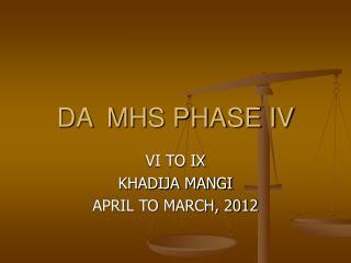 DA  MHS PHASE IV