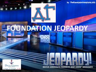 FOUNDATION JEOPARDY
