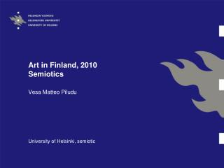 Art in Finland, 2010 Semiotics